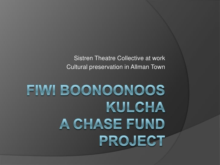 FiwiBoonoonoosKulchaA CHASE FUND Project <br />Sistren Theatre Collective at work<br />Cultural preservation in Allman Tow...
