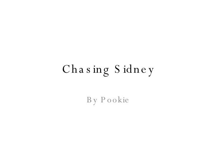 Chasing Sidney By Pookie