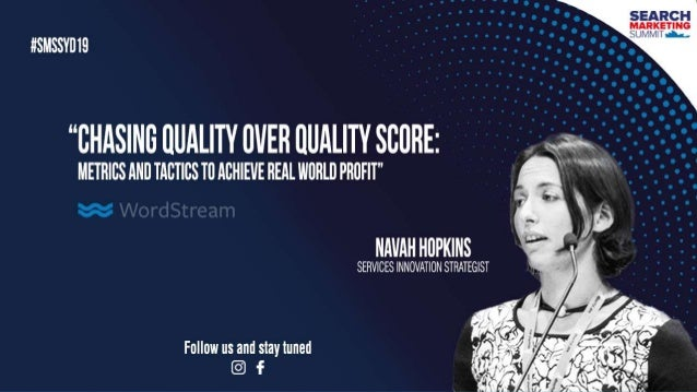 Chasing Quality over Quality Score Navah Hopkins