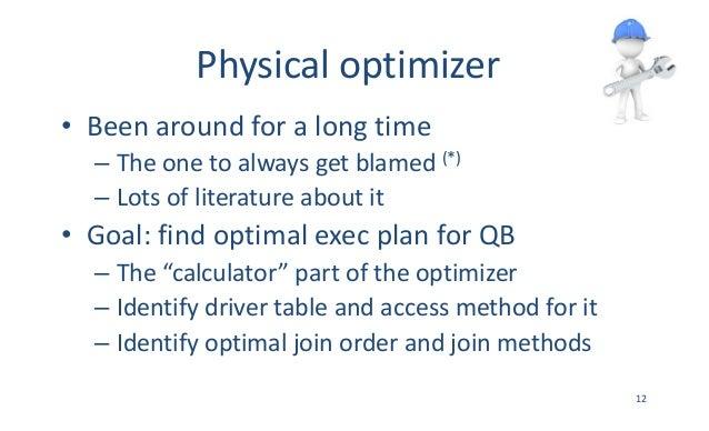Physicaloptimizer • Beenaroundforalongtime – Theonetoalwaysgetblamed(*) – Lotsofliteratureaboutit • Goal:...
