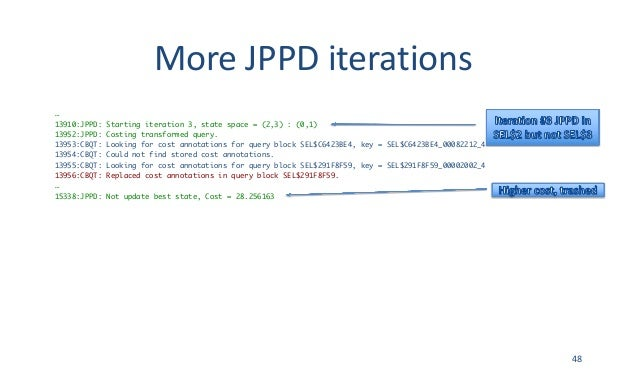 MoreJPPDiterations … 13910:JPPD: Starting iteration 3, state space = (2,3) : (0,1) 13952:JPPD: Costing transformed query...