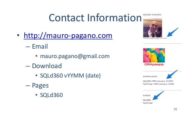 ContactInformation • http://mauro-pagano.com – Email • mauro.pagano@gmail.com – Download • SQLd360vYYMM (date) – Pages •...