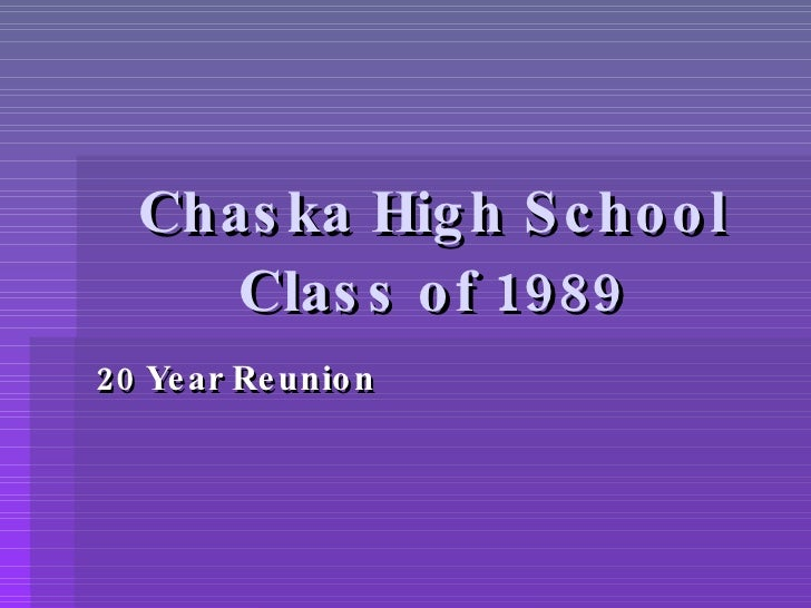 Chaska High School Class of 1989 20 Year Reunion
