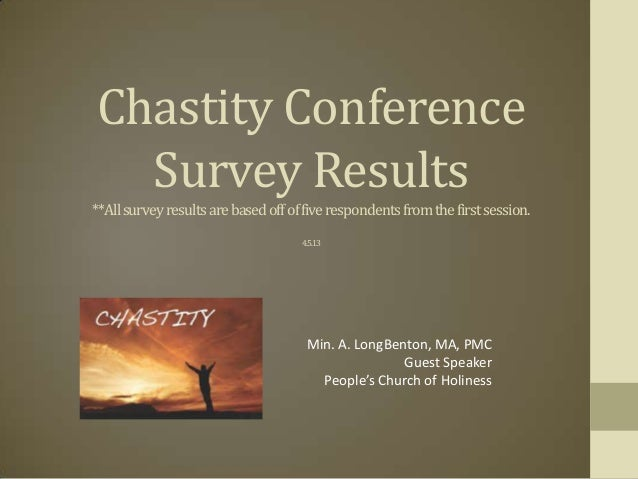 Chastity Conference  Survey Results**All survey results are based off of five respondents from the first session.         ...