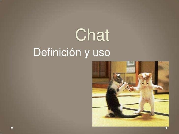 Chat<br />Definición y uso<br />