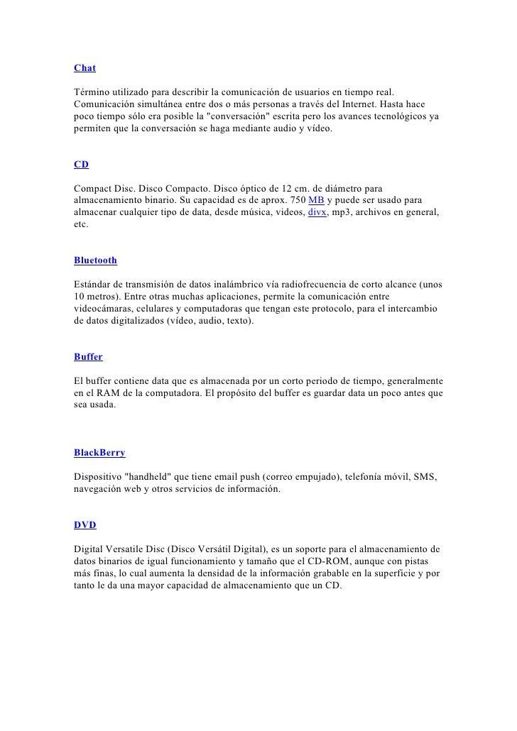 ChatTérmino utilizado para describir la comunicación de usuarios en tiempo real.Comunicación simultánea entre dos o más pe...