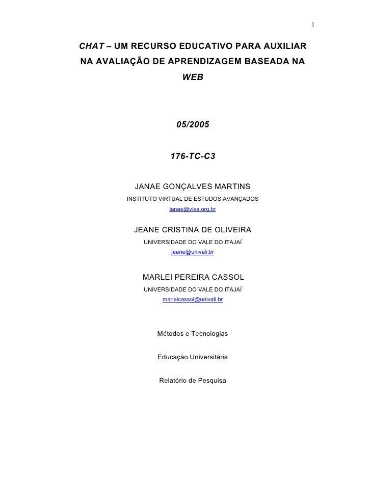 1   CHAT – UM RECURSO EDUCATIVO PARA AUXILIAR NA AVALIAÇÃO DE APRENDIZAGEM BASEADA NA                          WEB        ...
