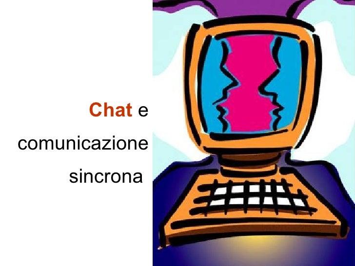 Chat  e comunicazione sincrona