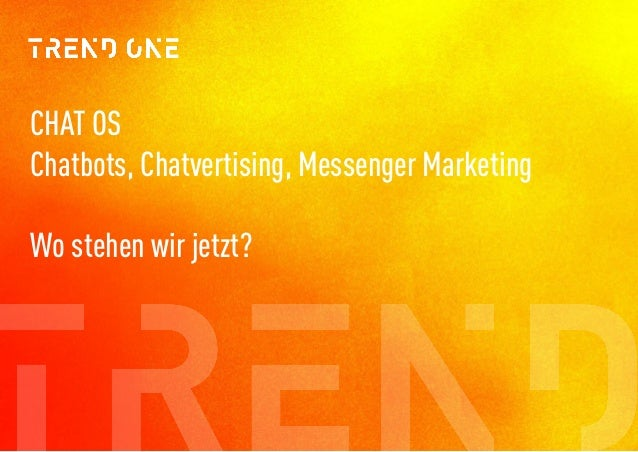 CHAT OS Chatbots, Chatvertising, Messenger Marketing  Wo stehen wir jetzt?
