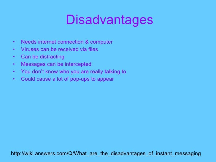 advantages and disadvantages of online chatting wikipedia