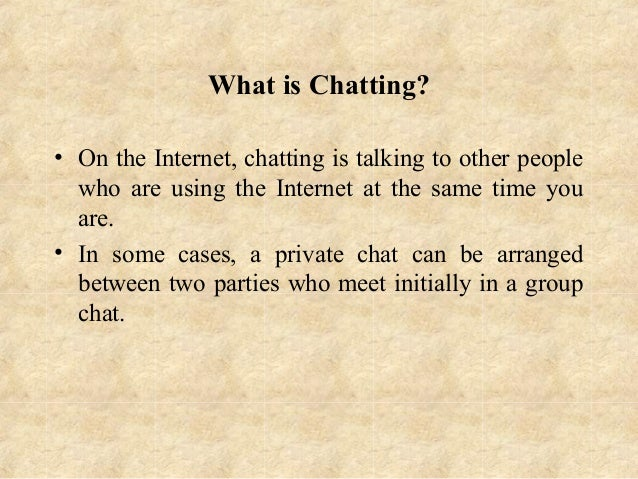 What is a chat?