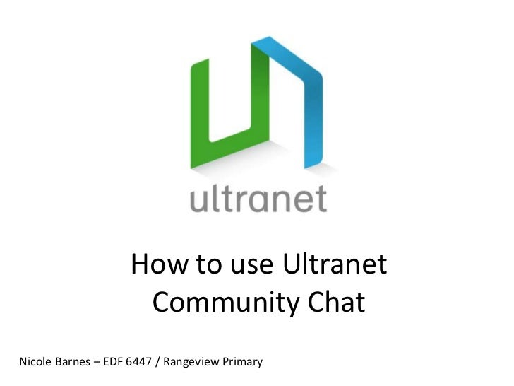 How to use Ultranet Community Chat<br />Nicole Barnes – EDF 6447 / Rangeview Primary<br />