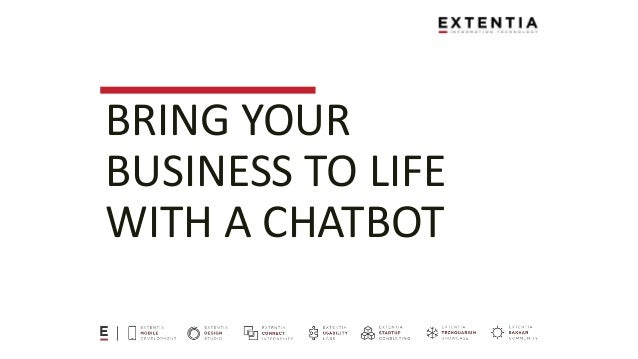 BRING YOUR BUSINESS TO LIFE WITH A CHATBOT