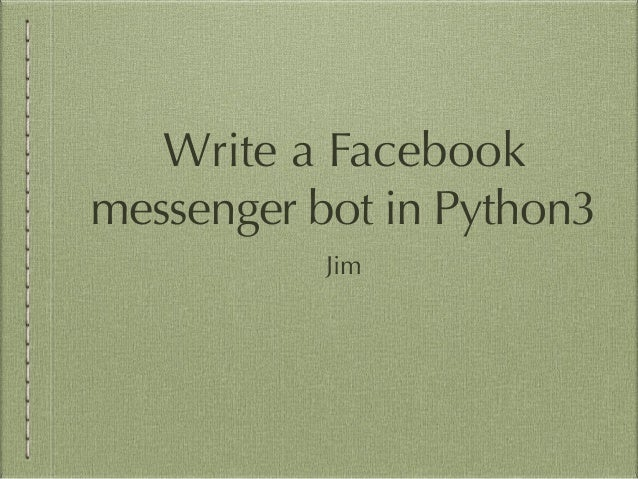 Write FB Bot in Python3