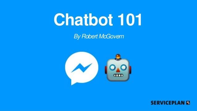 Chatbot 101 By Robert McGovern