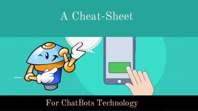 A Cheat-Sheet For ChatBots Technology