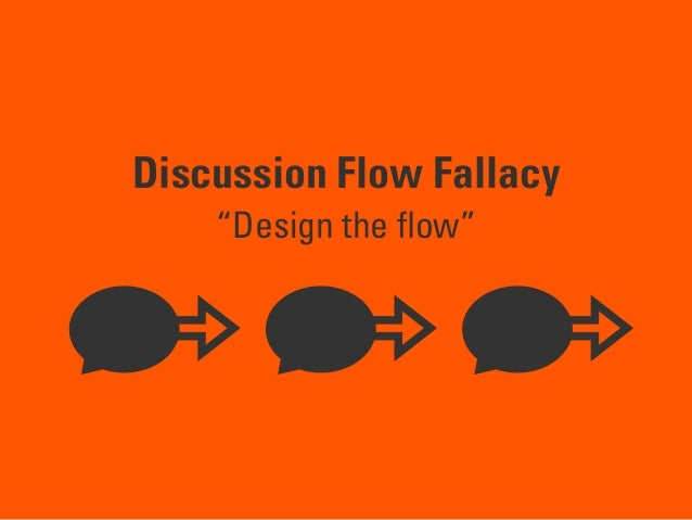 """Discussion Flow Fallacy """"Design the flow"""""""