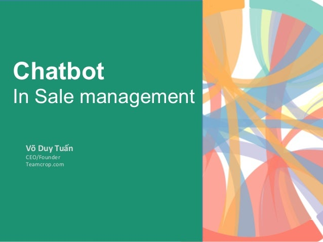 Chatbot In Sale management Võ	Duy	Tuấn	 CEO/Founder	 Teamcrop.com