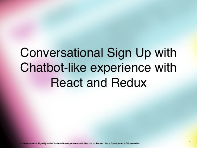 Conversational Sign Up with Chatbot-like experience with React and Redux 1Conversational Sign Up with Chatbot-like experie...