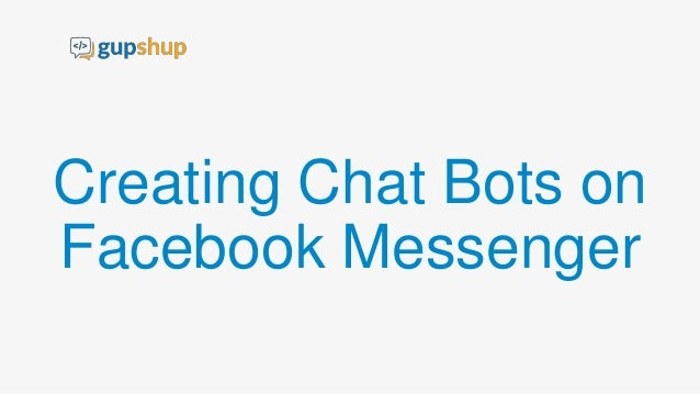 Creating Chat Bots on Facebook Messenger