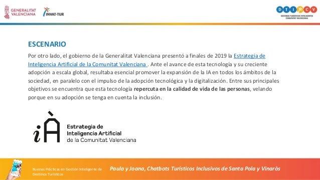 ESCENARIO Por otro lado, el gobierno de la Generalitat Valenciana presentó a finales de 2019 la Estrategia de Inteligencia...