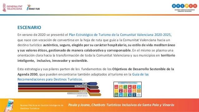 ESCENARIO En verano de 2020 se presentó el Plan Estratégico de Turismo de la Comunitat Valenciana 2020-2025, que nace con ...