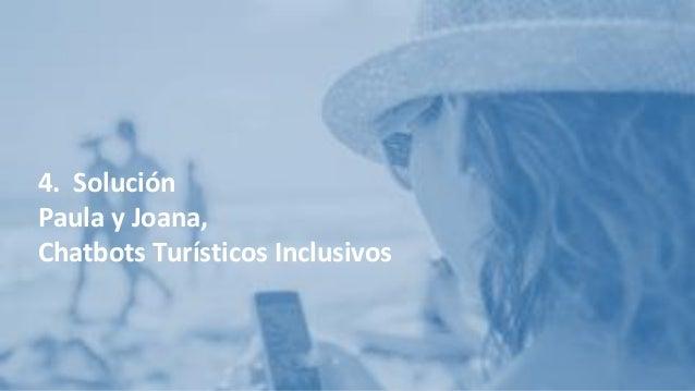 4. Solución Paula y Joana, Chatbots Turísticos Inclusivos