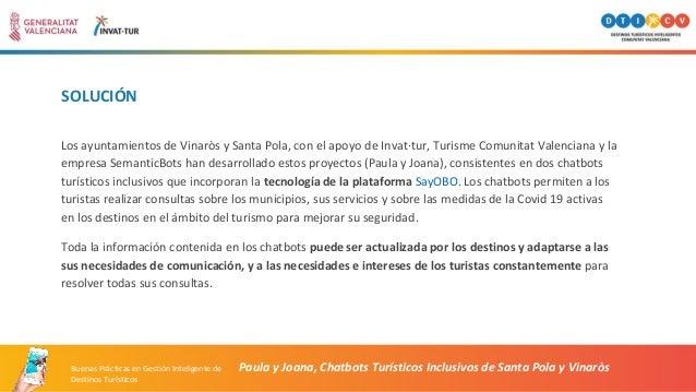 SOLUCIÓN Los ayuntamientos de Vinaròs y Santa Pola, con el apoyo de Invat·tur, Turisme Comunitat Valenciana y la empresa S...