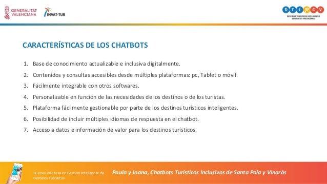 CARACTERÍSTICAS DE LOS CHATBOTS Paula y Joana, Chatbots Turísticos Inclusivos de Santa Pola y Vinaròs 1. Base de conocimie...