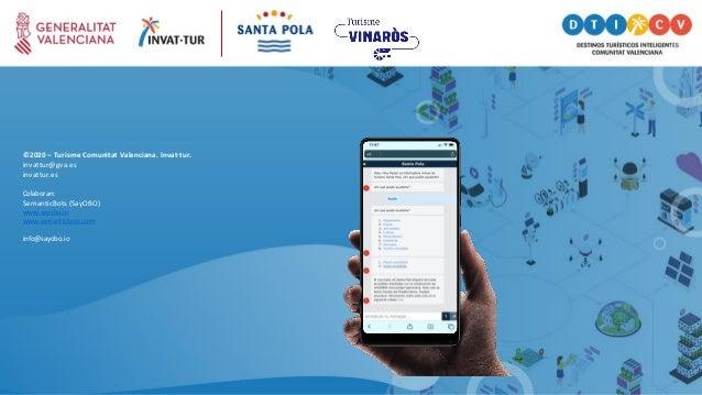 ©2020 – Turisme Comunitat Valenciana. Invat·tur. invattur@gva.es invattur.es Colaboran: SemanticBots (SayOBO) www.sayobo.i...