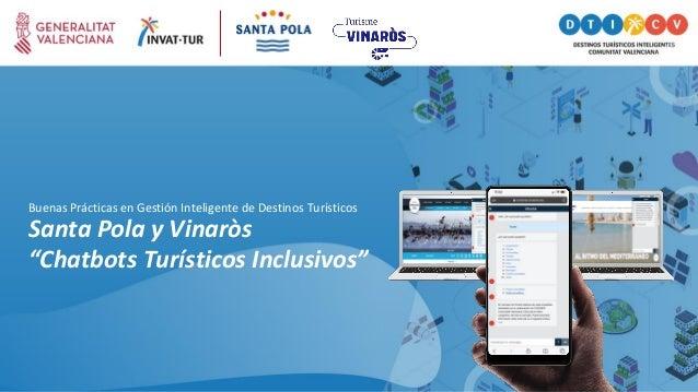 """Santa Pola y Vinaròs """"Chatbots Turísticos Inclusivos"""" Buenas Prácticas en Gestión Inteligente de Destinos Turísticos"""