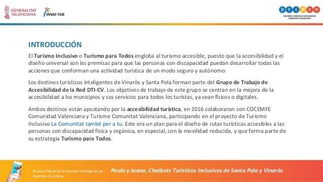 INTRODUCCIÓN El Turismo Inclusivo o Turismo para Todos engloba al turismo accesible, puesto que la accesibilidad y el dise...