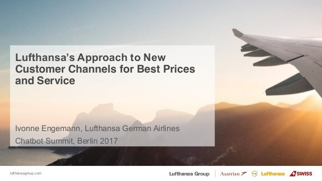 lufthansagroup.com Lufthansa's Approach to New Customer Channels for Best Prices and Service Ivonne Engemann, Lufthansa Ge...