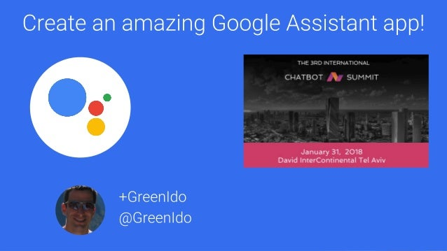 Google Home / Mobile device The Google Assistant — Actions on Google —