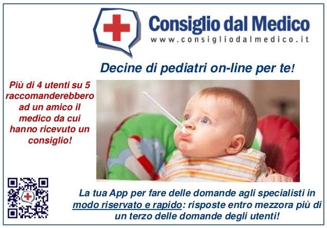 Decine di pediatri on-line per te! La tua App per fare delle domande agli specialisti in modo riservato e rapido: risposte...