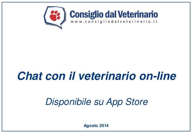 Agosto 2014 Chat con il veterinario on-line Disponibile su App Store