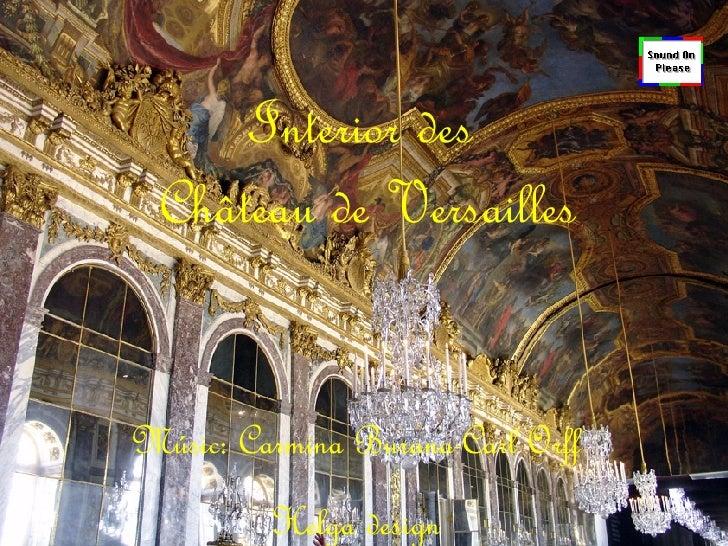 Interior   des  Château de Versailles Músic: Carmina Burana-Carl Orff Helga design