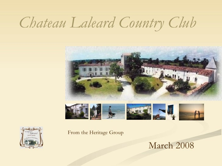 Chateau Laleard Country Club   March 2008 From the Heritage Group
