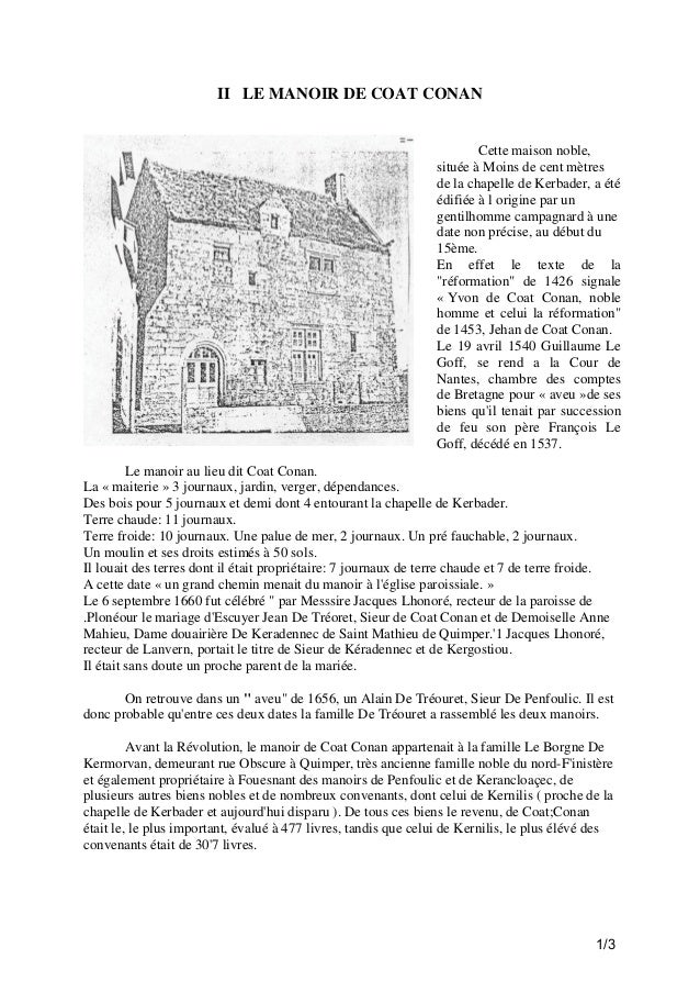 II LE MANOIR DE COAT CONAN  Cette maison noble, située à Moins de cent mètres de la chapelle de Kerbader, a été édifiée à ...