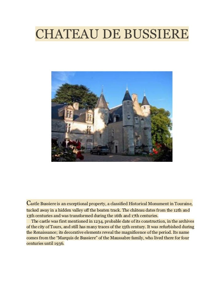 CHATEAU DE BUSSIERECastle Bussiere is an exceptional property, a classified Historical Monument in Touraine,tucked away in...