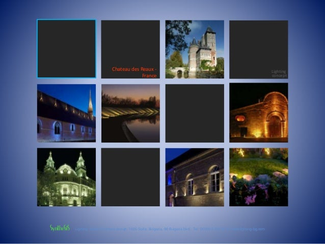 Chateau des Reaux -  France  Lighting  concept  Lighting studio Synthesis design, 1606 Sofia, Bulgaria, 98 Bulgaria blvd.,...