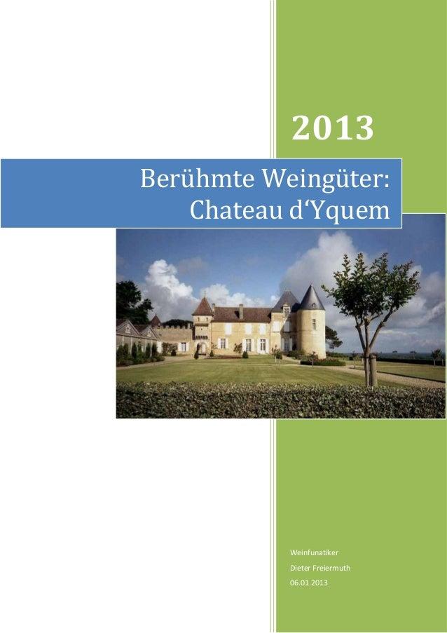 2013Berühmte Weingüter:    Chateau d'Yquem           Weinfunatiker           Dieter Freiermuth           06.01.2013
