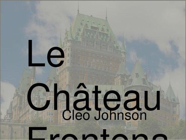 Le ChâteauCleo Johnson