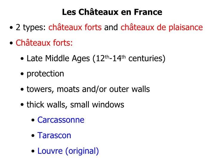 <ul><li>Les Châteaux en France </li></ul><ul><li>2 types:  châteaux forts  and  châteaux de plaisance </li></ul><ul><li>Ch...