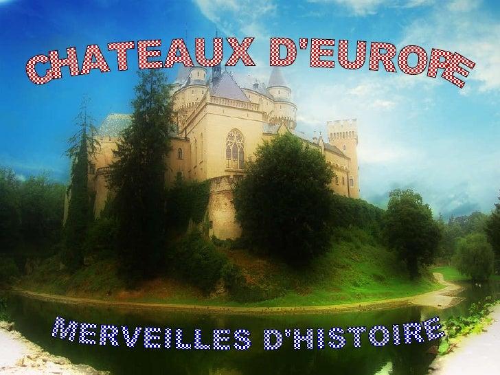 CHATEAUX D'EUROPE MERVEILLES D'HISTOIRE