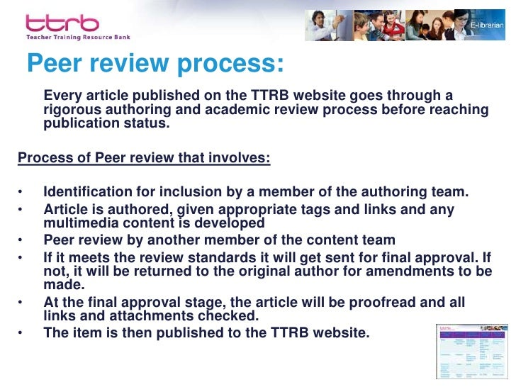 Peer review process:      Every article published on the TTRB website goes through a      rigorous authoring and academic ...