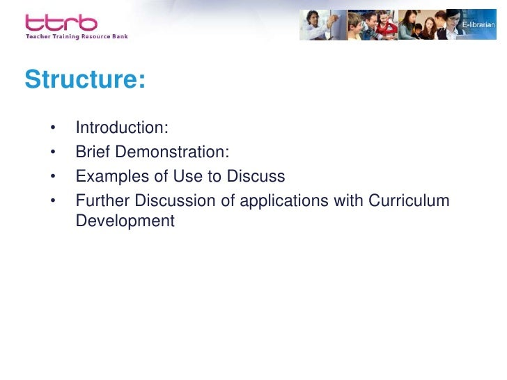 Structure:   •   Introduction:   •   Brief Demonstration:   •   Examples of Use to Discuss   •   Further Discussion of app...