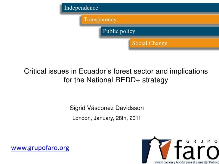 Independence<br />Transparency<br />Public policy<br />Social Change<br />Critical issues in Ecuador's forest sector and i...