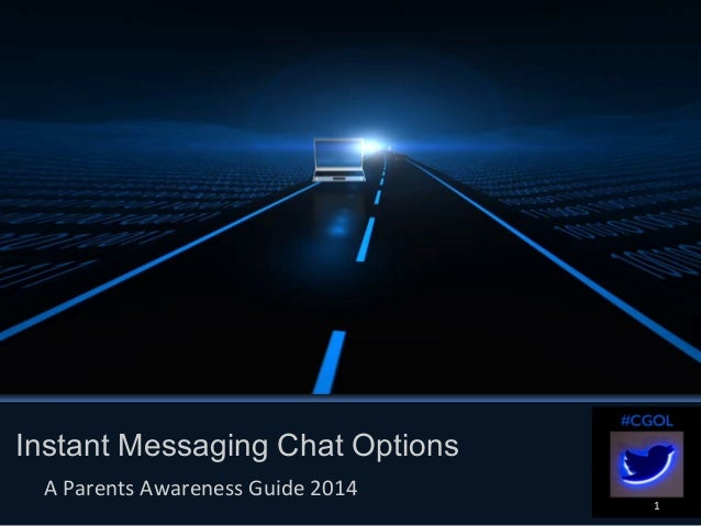 1 Instant Messaging Chat Options A Parents Awareness Guide 2014