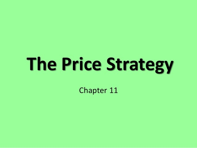 The Price Strategy      Chapter 11